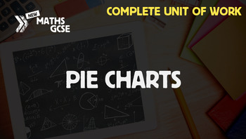 Pie Charts - Complete Unit of Work