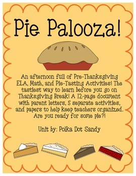 Pie Palooza - A Pre-Thankgiving Day of ELA, Math, and Pie Eating Activities