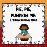 Pie, Pie, Pumpkin Pie: A Thanksgiving Song Reinforcing Pen