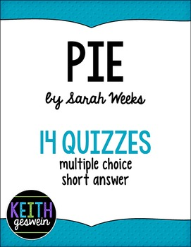 Pie by Sarah Weeks: 14 Quizzes