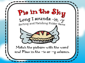 Pie in the Sky folder game -identifying long i sounds spelled with -y and -ie