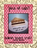Piece of Cake- Bulletin Board Craft