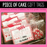 Piece of Cake Valentines and First Day of School Gift Tags