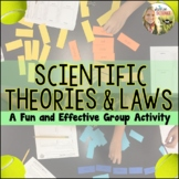 Scientific Theories and Laws Group Activity : Differentiating Between the Two