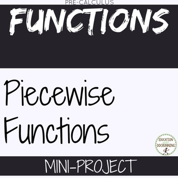 Piecewise Functions Mini-Project for PreCalculus