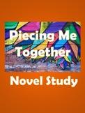 Piecing Me Together Novel Study