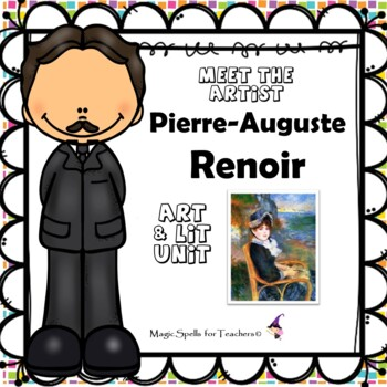 Pierre Auguste Renoir - Meet the Artist - Artist of the Month - Mini Lit Unit