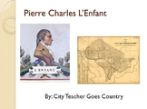 Pierre Charles L'Enfant - Washington DC Architect