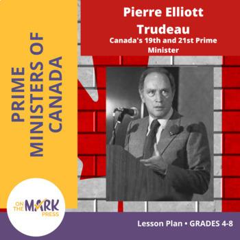 Pierre Elliott Trudeau Lesson Plan Grades 4-8