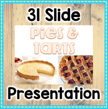 Pies & Tarts Powerpoint & Lab Ideas Bundle for Culinary Course