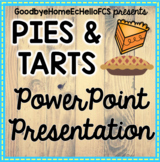 Pies & Tarts Powerpoint & Lab Ideas for Culinary Course
