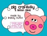 Pig Craftivity