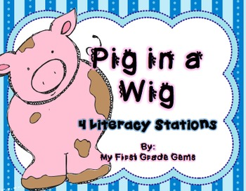 Pig In a Wig- Literacy Stations