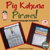 Pig Kahuna Pirates Speech Language Book Companion