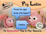 Pig Latin - An Animated How to Play Resource - Regular