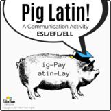 Pig Latin Language Activity: Speaking & Writing Ice Breake