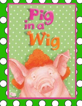 Pig in a Wig - Focus Wall Posters- Reading Street CC