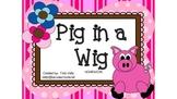 Pig in a Wig Homework - Scott Foresman