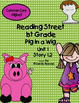 Pig in a Wig Reading Street 1st Grade CCSS