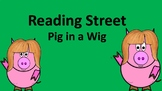 Pig in a Wig Reading Street