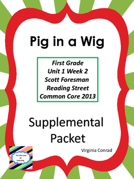 Pig in a Wig---Supplemental--Reading Street 1st Grade