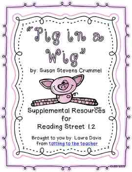 Pig in a Wig- Supplemental Resources for Reading Street First Grade