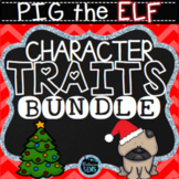 Pig the Elf Character Traits Activities Bundle | Christmas Book Companion