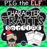 Pig the Elf Character Traits Sorting - Christmas Book Companion
