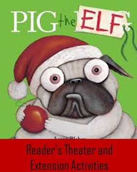 Pig the Elf Reader's Theater and Extension Activities