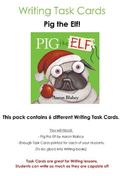 Pig the Elf by Aaron Blabey Christmas Writing Task Cards