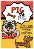 Pig the Pug Literacy & Numeracy Author Study (Aaron Blabey)