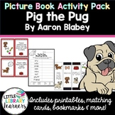 Pig the Pug by Aaron Blabey- Picture Book Activity Pack
