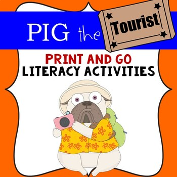 Pig the Tourist by Aaron Blabey Literacy Activities .