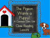 Pigeon Wants a Puppy - A Common Core Unit (Close Reading)