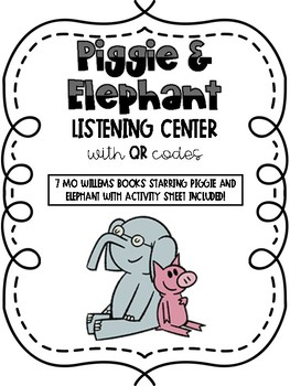 Piggie and Elephant Listening Center with QR Codes