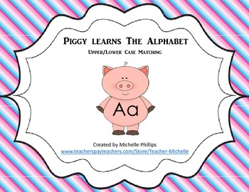 Piggy Learns The Aphabet! - Upper/Lower Case Matching