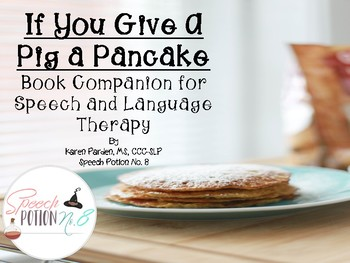 Pigs And Pancakes: A Book Companion for the book If You Give A Pig A Pancake