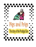 Pigs and Prigs: The Story of the Prodigal Son