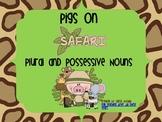 Pigs on Safari: Plural and Possessive Nouns