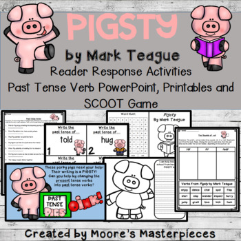Pigsty: Reader Response Activities & Past Tense Verbs PowerPoint and Printables