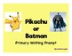 Pikachu or Batman Writing Prompt