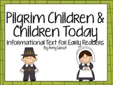 Pilgrim Children and Children Today: Informational Text for Early Readers