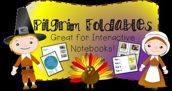 Pilgrim Foldables for Interactive Notebook! (Great for Thanksgiving!)