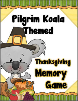 Pilgrim Koala Themed - Thanksgiving Memory / Concentration Game