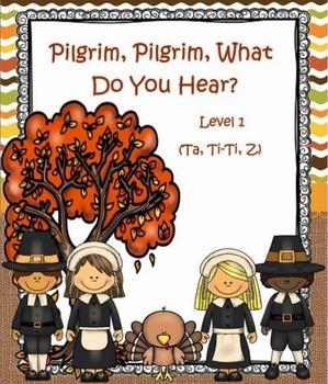 Pilgrim, Pilgrim, What Do You Hear? Level 1: Ta, Ti-Ti, Z Game (PPT Ed.)