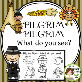Pilgrim Pilgrim What do you see? Emergent Reader
