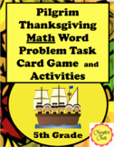Pilgrim Thanksgiving Math Word Problem Task Cards and Activities for 5th Grade