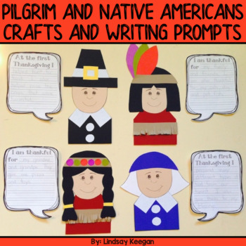 Thanksgiving - Pilgrim and Native American Craftivities and Writing Prompts
