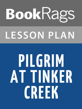 Pilgrim at Tinker Creek Lesson Plans