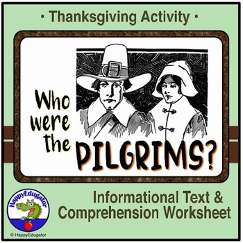 Thanksgiving Activity - Pilgrim Informational Text Reading Comprehension Passage